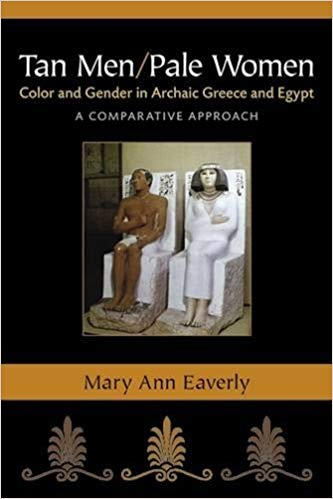 book cover of Tan Men/Pale Women: Color and Gender in Archaic Greece and Egypt, a Comparative Approach