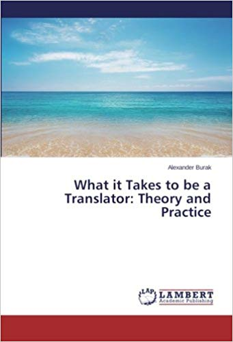 book cover of What it Takes to be a Translator: Theory and Practice