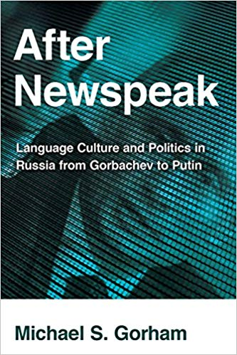 book cover of After Newspeak: Language Culture and Politics in Russia from Gorbachev to Putin