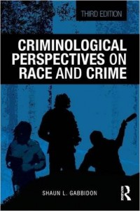 Criminological Perspectives on Race and Crime Third Edition Shaun L. Gabbidon