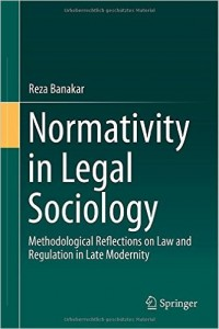 Normativity in Legal Sociology: Methodological Reflections on Law and Regulation in Late Modernity Reza Banakar