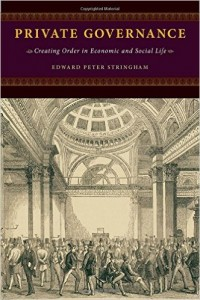 Private Governance: Creating Order in Economic and Social Life Edward Peter Stringham