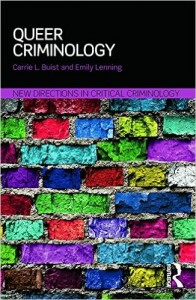 Queer Criminology: New Directions in Critical Criminology Carrie L. Buist