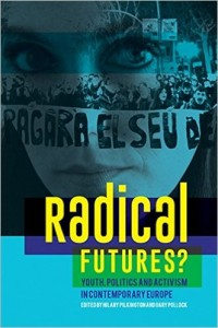 Radical Futures? Youth, Politics and Activism in Contemporary Europe Hilary Pilkington and Gary Pollock