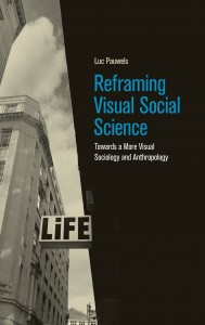 Reframing Visual Social Science: Towards a More Visual Sociology and Anthropology Luc Pauwels