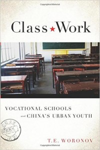 Class Work: Vocational School's and China's Urban Youth Terry Woronov