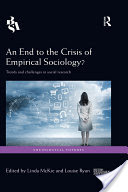 An End to the Crisis of Empirical Sociology?: Trends and Challenges in Social Research Linda McKie and Louise Ryan