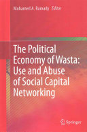 The Political Economy of Wasta: Use and Abuse of Social Capital Networking Mohamed A. Ramady