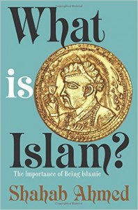 What is Islam? The Importance of Being Islamic Shahab Ahmed