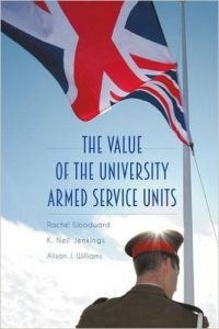 The Value of the University Armed Service Units Rachel Woodward, K. Neil Jenkings and Alison J. Williams