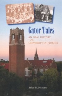 Image of the book Gator Tales: An Oral History of the University of Florida