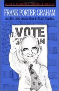 Image of the book Frank Porter Graham and the 1950 Senate Race in North Carolina