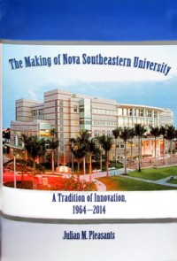 Image of the book The Making of Nova Southeastern University: A Tradition of Innovation, 1964-2014