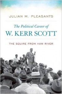 Image of the book The Political Career of W. Kerr Scott: The Squire from Haw River
