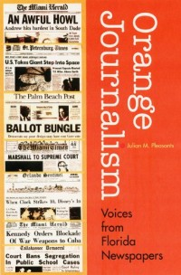 Image of the book Orange Journalism: Voices from Florida Newspapers